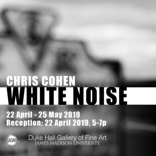 White Noise: Chris CohenMFA Thesis Exhibitioncurated by john rosduke hall gallery of fine artharrisonburg, virginia