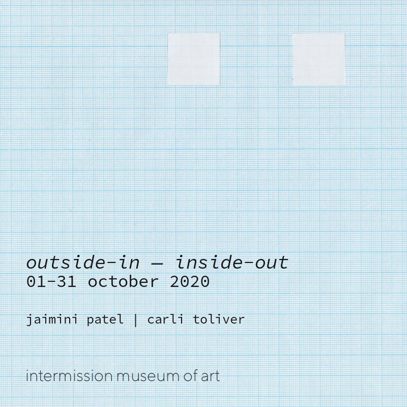 intermission museum of art, ima, nyc | john ros + rose van mierlo | october 2020 exhibition outside-in — inside-out | jaimini patel + carli toliver